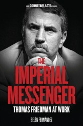 Imperial Messenger Thomas Friedman at Work