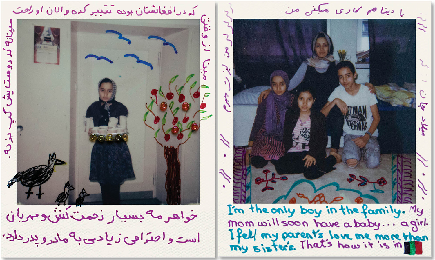 "(L): ""Mina has changed since she was in Afghanistan. She is now more comfortable talking to her friends. My sister is very hardworking and kind, and she has a lot of respect for her mother and father."" (R): Polaroid border, right to left: ""Milad <i>Jan</i>""—<i>Jan</i> means ""dear"" or ""beloved"" in Dari—""Also, I work with Diàna. I enjoy it.""  Photos by Milad Akhabyar."