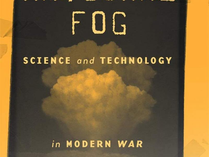 <i>Rational Fog: Science and Technology in Modern War</i>. By M. Susan Lindee. Harvard UP, 2020. 296pp. HB, $45.