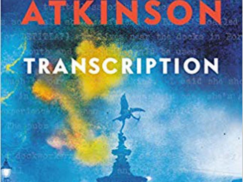 <em>Transcription</em>. By Kate Atkinson. Little, Brown, 2018. 352p. HB, $28</p>
