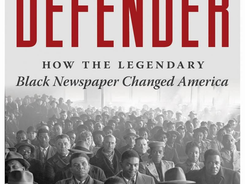 The Defender: How the Legendary Black Newspaper Changed America. By Ethan Michaeli. Houghton Mifflin Harcourt, 2016. 633p. HB, $32.