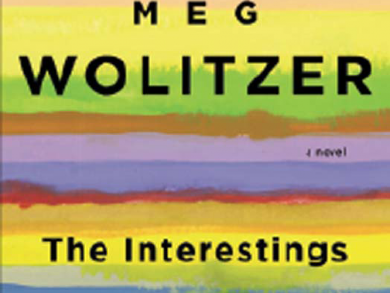 The ​Interestings by Meg Wolitzer. Riverhead, 2013. 480p. HB, $27.95.