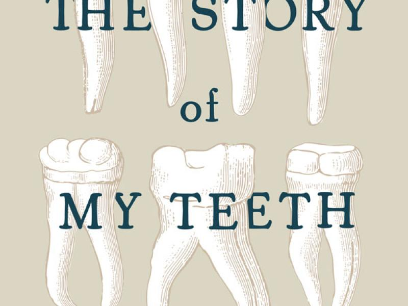 The Story of My Teeth.  By Valeria Luiselli.  Translated by Christina MacSweeney. Coffee House, 2015. 184p. PB, $16.95.
