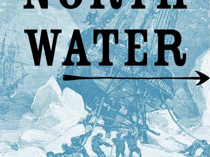 <i>The North Water</i>. By Ian McGuire. Picador, 2017. 272p. PB, $16.