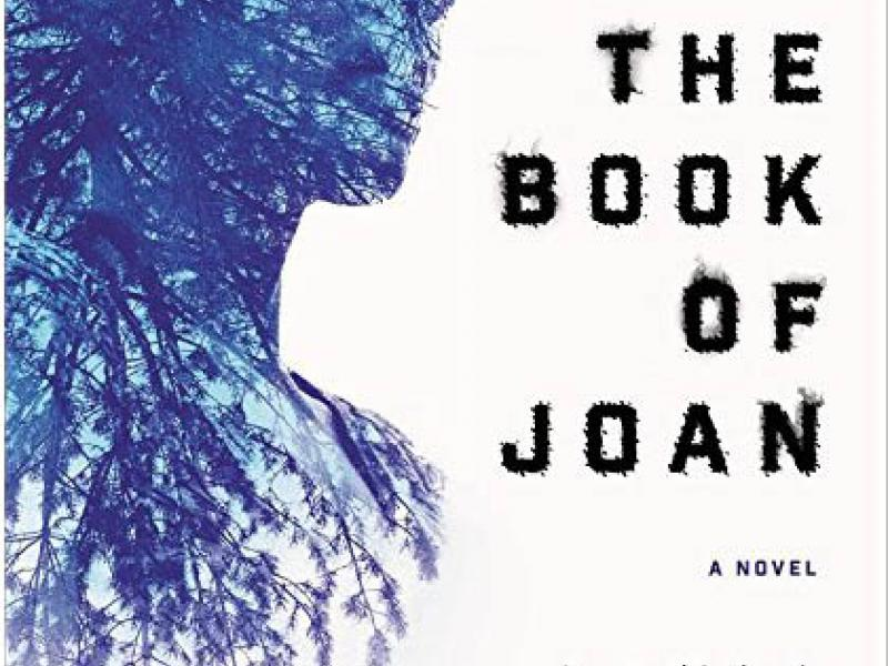 <i>The Book Of Joan: A Novel</i><br>by Lidia Yuknavitch<br>288 pp. HB<br />HaperCollins, 2017
