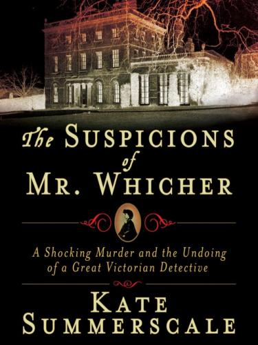 <i>The Suspicions of Mr. Whicher: A Shocking Murder and the Undoing of a Great Victorian Detective</i>, by Kate Summerscale. Walker, April 2008. $24.95