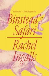 <em>Binstead's Safari</em>. By Rachel Ingalls. New Directions, 2019. 218p. HB, 5.95.</p>