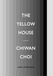 <i>The Yellow House</i>. By Chiwan Choi. CCM, 2017. 128p. PB, 6.95.