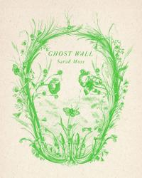 <em>Ghost Wall</em>. By Sarah Moss. FSG, 2019. 132p. HB, $22.</p>