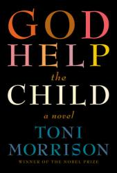 God Help the Child. By Toni Morrison. Knopf, 2015. 192p. HB, $24.95.