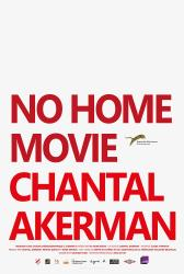 No Home Movie. Directed by Chantal Akerman. Paradise Films / Liaison  Cinématographique, 2015.  115 minutes.